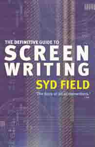 The Definitive Guide to Screen Writing by Syd Field