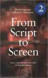 From Script to Screen: The Collaborative Art of Filmmaking by Linda Seger