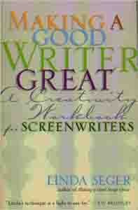 Making a Good Writer Great: A Creativity Workbook for Screenwriters Kindle Edition by Linda Seger