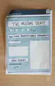The Welfare Trait: How State Benefits Affect Personality by Adam Perkins